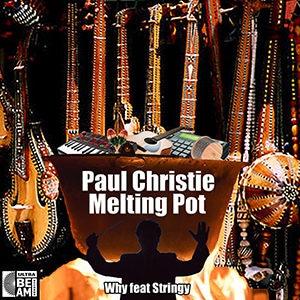 """Paul Christie – """"Melting Pot Album"""" - Pontik® Radio"""