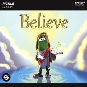 Pickle - Believe