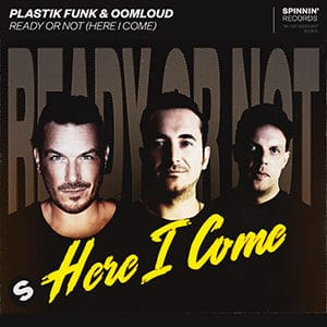 Plastik Funk & Oomloud - Ready Or Not (Here I Come)