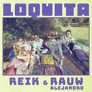Reik y rauf Alejandro - Loquita - Pontik Radio