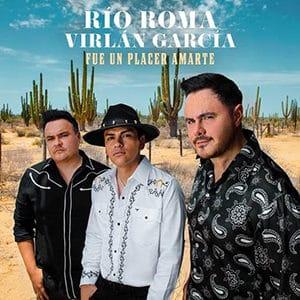 """Río Roma& Virlán García – """"Fue un placer amarte"""" - Música nueva agosto 2021 Pontik® Radio"""