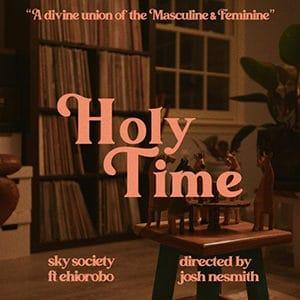 "Sky Society – ""Holy Time"" (feat Ehiorobo) - Pontik® Radio"