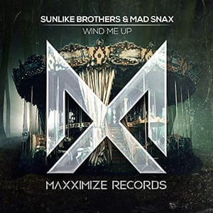 Sunlike Brothers & MAD SNAX - Wind Me Up - Pontik Radio