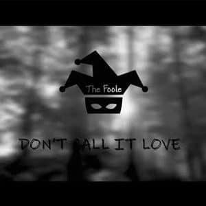 "The Foole – ""Don't call it Love"" - Pontik® Radio"