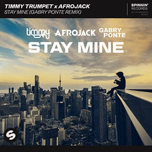 Timmy Trumpet x Afrojack - Stay Mine (Gabry Ponte Remix)