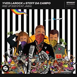 Yves Larock x Steff Da Campo – Rise Up 2021 (feat. Jaba)