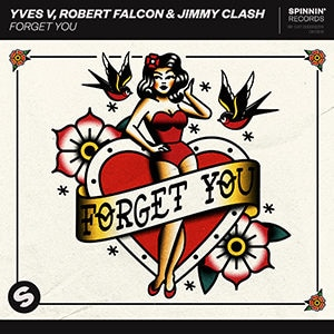 Yves V, Robert Falcon & Jimmy Clash - Forget You