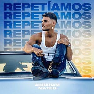 Abraham Mateo - Repetíamos - Setiembre 2021 Música Nueva Sony Music Pontik® Radio