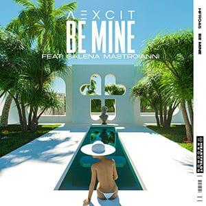 Aexcit - Be Mine (feat. Salena Mastroianni) - Pontik® Radio