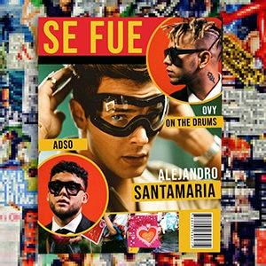 Alejandro Santamaría - Se fue (feat Ovy on the Drums y Adso) - Pontik® Radio