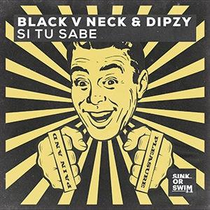 Black V Neck & Dipzy - Si Tu Sabe - Pontik® Radio