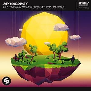 Jay Hardway - Till The Sun Comes Up (fea PollyAnna) - Pontik® Radio