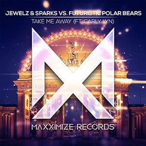 Jewelz & Sparks vs Futuristic Polar Bears - Take Me Away (ft Carly Lyn) - Pontik® Radio