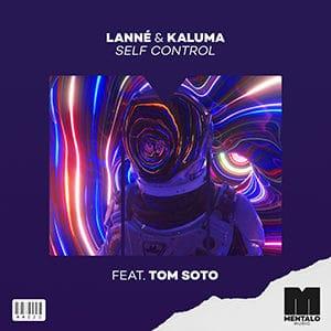 LANNÉ & KALUMA - Self Control (feat Tom Soto) - Pontik® Radio