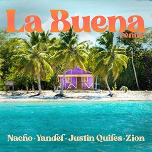 "Nacho – ""La Buena Remix"" - Setiembre 2021 Música Nueva Universal Music Pontik® Radio"