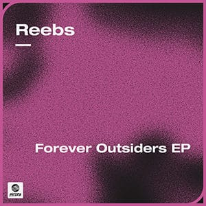 Reebs - Forever Outsiders - Pontik® Radio