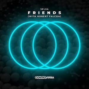 Selva - Friends (with Robert Falcon) - Pontik® Radio