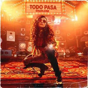 """Sharlene – """"Todo Pasa"""" - Música Nueva Warner Music – Lanzamientos Setiembre 2021- Pontik® Radio"""