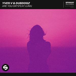 Yves V & Dubdogz - Are You OK_ (feat. ILIRA) - Pontik® Radio
