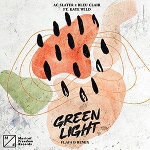 AC Slater x Bleu Clair - Green Light (ft. Kate Wild) – Flava D Remix - Pontik® Radio