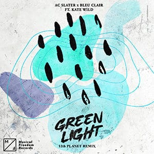 AC Slater x Bleu Clair - Green Light (ft. Kate Wild) – 12th Planet Remix - Pontik® Radio