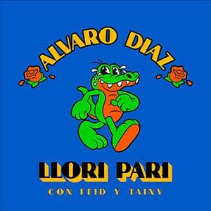 """Álvaro Díaz - """"Llori Pari"""" (feat Feid y Tainy) - Pontik® Radio"""