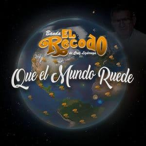 """Banda El Recodo - """"Que El Mundo Ruede"""" - Pontik® Radio"""