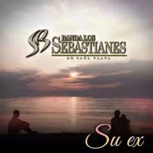 "Banda Los Sebastianes - ""Su Ex"" - Pontik® Radio"