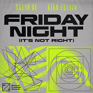 Bruno Be, Kiko Franco - Friday Night (It's Not Right) - Pontik® Radio