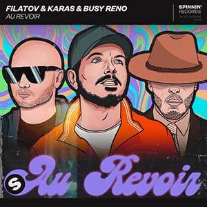 Filatov & Karas & Busy Reno - Au Revoir - Pontik® Radio