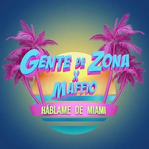 Gente de Zona - Háblame de Miami (feat Maffio) - Pontik® Radio