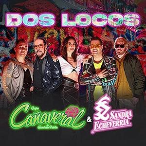 """Grupo Cañaveral – """"Dos Locos"""" (feat Sandra Echeverría) - Pontik® Radio"""