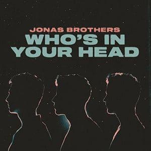 "Jonas Brothers - ""Who's in your head"" - Pontik® Radio"