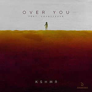 KSHMR - Over You (feat. Lovespeake) - Pontik® Radio
