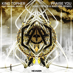 King Topher - Praise You (King Topher & Maddow Remix) - Pontik® Radio