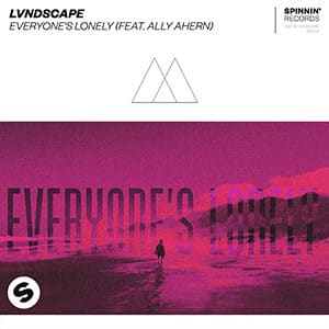 LVNDSCAPE - Everyone's Lonely (feat. Ally Ahern) - Pontik® Radio