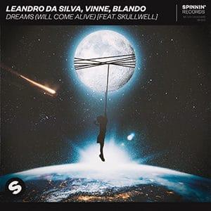 Leandro Da Silva, VINNE, BLANDO - Dreams (Will Come Alive) [feat. Skullwell] - Pontik® Radio