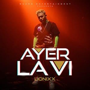 """Lionixx - """"Ayer la vi"""" - Pontik® Radio"""