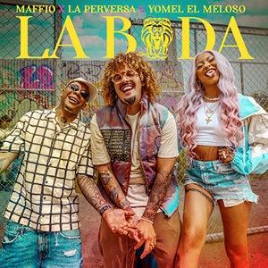 """Maffio – """"La Boda"""" (feat La Perversa y Yomel """"El Meloso"""") - Pontik® Radio"""
