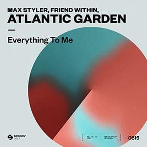 Max Styler, Friend within, Atlantic Garden - Everything To Me - Pontik® Radio