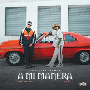 "Omy De Oro - ""A Mi Manera Remix"" (feat Ozuna) - Pontik® Radio"