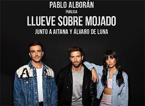 """Pablo Alborán - """"Llueve sobre Mojado"""" (feat Aitana y Álvaro de Luna) - Pontik® Radio"""