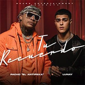 "Pacho El Antifeka – ""Tu Recuerdo"" (feat Lunay) - Pontik® Radio"