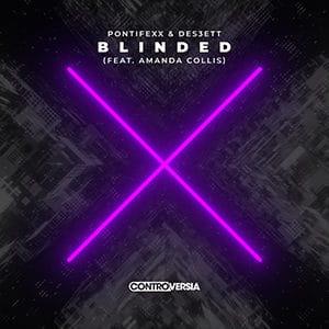 Pontifexx & DESS3TT - Blinded (feat. Amanda Collis) - Pontifexx & DESS3TT - Blinded (feat. Amanda Collis)