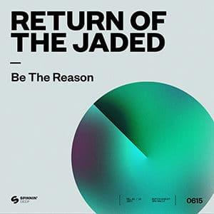 Return of the Jaded - Be The Reason - Pontik® Radio
