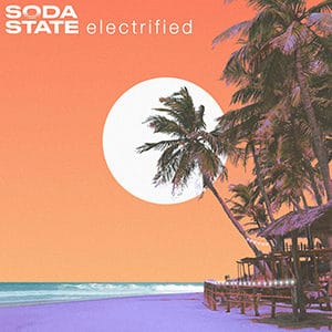 "Soda State - ""Electrified"" - Pontik® Radio"