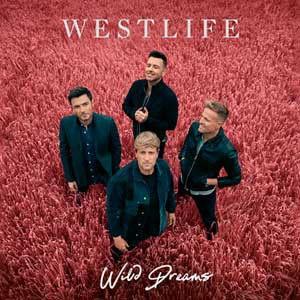 "Westlife – ""Wild Dreams"" - Pontik® Radio"