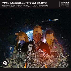 Yves Larock x Steff da Campo – Rise Up 2021 (feat. Jaba) - Pontik® Radio