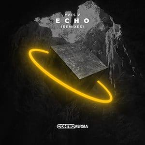 Yves V - Echo (Remixes) - Pontik® Radio