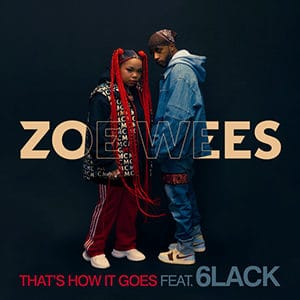 """Zoe Wees - """"That's How it goes"""" (feat 6Lack) - Pontik® Radio"""